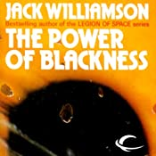 The Power of Blackness | [Jack Williamson]