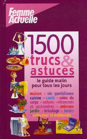 Livres trucs et astuces 1500 trucs & astuces