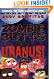 Zombie Butts From Uranus (Andy Griffiths' Butt)