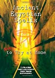 Sir E. A. Wallis Budge Ancient Egyptian Spells Not to Try at Home