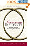 Surviving Infidelity: Making Decisions, Recovering from the Pain, 3rd Edition