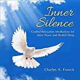 Inner Silence: Guided Relaxation Meditations for Inner Peace and Restful Sleep