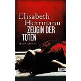 """Zeugin der Toten: Kriminalromanvon """"Elisabeth Herrmann"""""""