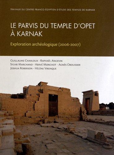 Parvis du temple d'Opet à Karnak : Exploration archéologique (2006-2007)