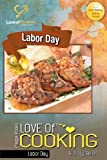 Love of Cooking: Labor Day: Love of Cooking: Holiday Series (Volume 2)