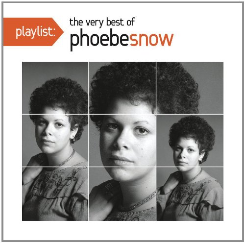 Playlist the Very Best of Phoebe Snow by Phoebe Snow