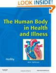 The Human Body in Health and Illness...