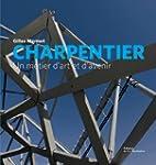 Charpentier, un m�tier d'art et d'avenir