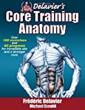 img - for [ DELAVIER'S CORE TRAINING ANATOMY ] By Delavier, Frederic ( Author) 2011 [ Paperback ] book / textbook / text book