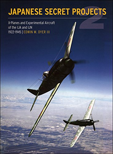 Japanese Secret Projects: Experimental Aircraft of the IJA and IJN 1922-1945
