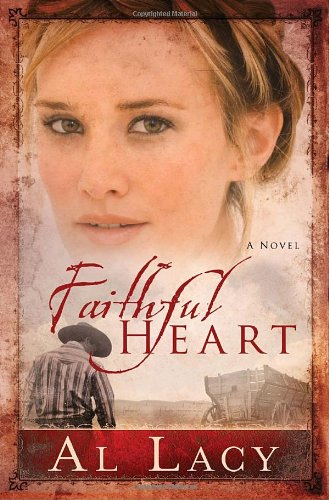 Faithful Heart (Angel of Mercy Series), Al Lacy