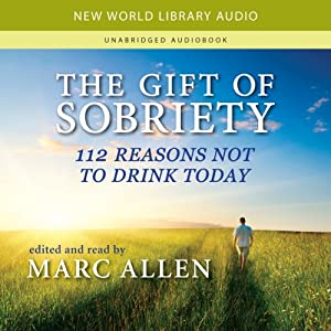 The Gift of Sobriety: 112 Reasons Not to Drink Today | [New World Library]