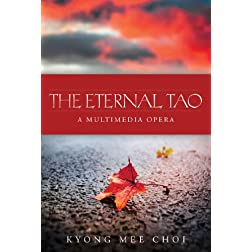 The Eternal Tao: A Multimedia Opera