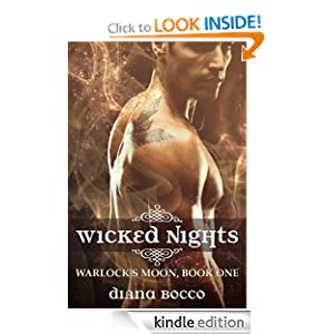 Free Kindle Book: Wicked Nights (Warlock's Moon, Book One), by Diana Bocco. Publisher: Imbolc Books (October 23, 2012)