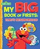 img - for My Big Book of Firsts: Elmo's Neighborhood (Sesame Street) book / textbook / text book