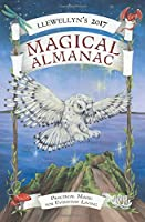 Llewellyn's 2017 Magical Almanac: Practical Magic for Everyday Living