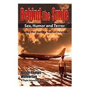 Cover Image of Behind the Smile by Bobbi Phelps Wolverton