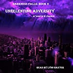 Unrelenting Adversity: Darkness Falls, Book 2 | Martin W. Francis