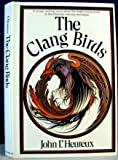 img - for The clang birds;: A novel book / textbook / text book