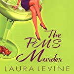 The PMS Murder: A Jaine Austen Mystery (       UNABRIDGED) by Laura Levine Narrated by Brittany Pressley