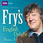 Fry's English Delight - Series 3 Radio/TV von Stephen Fry Gesprochen von: Stephen Fry