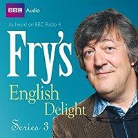Fry's English Delight - Series 3  von Stephen Fry Gesprochen von: Stephen Fry