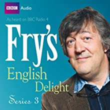 Fry's English Delight - Series 3  by Stephen Fry Narrated by Stephen Fry