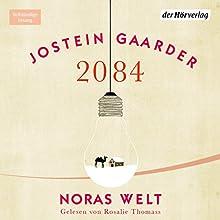 2084: Noras Welt Hörbuch von Jostein Gaarder Gesprochen von: Rosalie Thomass