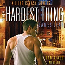 The Hardest Thing: A Dan Stagg Mystery (       UNABRIDGED) by James Lear Narrated by Charles Carr
