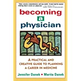Becoming a Physician: A Practical and Creative Guide to Planning a Career in Medicineby Jennifer Danek