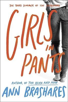 Girls in Pants: The Third Summer of the Sisterhood (Sisterhood Series)