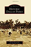 Historic Dallas Parks (Images of America)