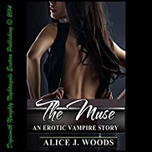 The Muse: An Erotic Vampire Story (       UNABRIDGED) by Alice J. Woods Narrated by Layla Dawn