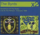 The Byrds Sweetheart Of The Rodeo/Live At The Fillmore - February 1969