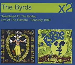 byrds sweetheart of the rodeo live at filmore music. Black Bedroom Furniture Sets. Home Design Ideas