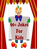 Kids Books: 90+ Jokes For Kids: (Kids Books - Jokes For Kids - Kids Jokes - Kids Joke Book - Funny Jokes For Kids - Jokes For Kids Free)