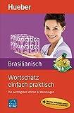 Wortschatz einfach praktisch - Brasilianisch: Die wichtigsten Wörter & Wendungen