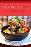 Tasting Chile: A Celebration of Authentic Chilean Foods and Wines (Hippocrene Cookbook Library (Paperback))