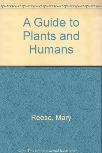 A Guide to Plants and Humans