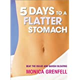 5 Days to a Flatter Stomach: Beat the Bulge and Banish Bloatingby Monica Grenfell