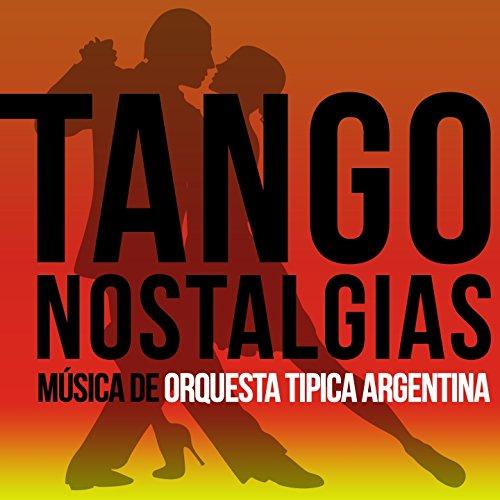 Musica Argentina Tango Tango Nostalgias Música de