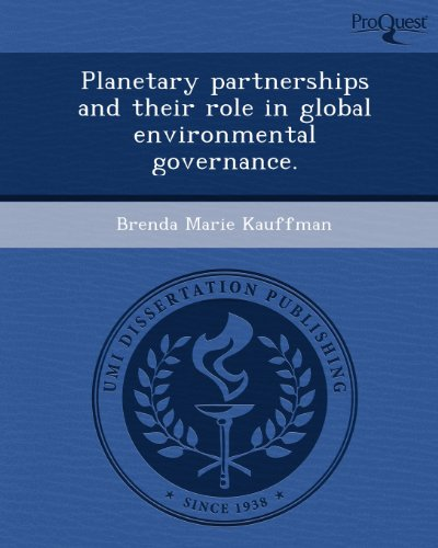 Planetary partnerships and their role in global environmental governance.