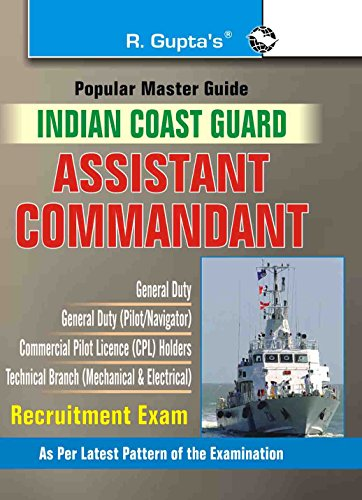 Indian Coast Guard: Assistant Commandant Exam Guide (Popular Master Guide)