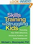 Skills Training for Struggling Kids:...