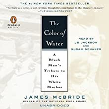 The Color of Water (       UNABRIDGED) by James McBride Narrated by J. D. Jackson, Susan Denaker