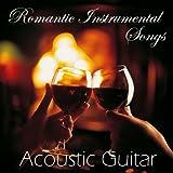 Romantic Instrumental Songs - Acoustic Guitar