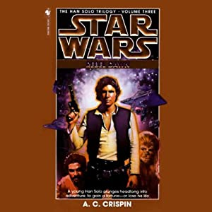 Star Wars: The Han Solo Trilogy: Rebel Dawn | [A. C. Crispin]