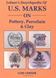 Lehners Encyclopedia Of US Marks On Pottery, Porcelain Clay