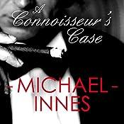 A Connoisseur's Case: An Inspector Appleby Mystery | Michael Innes