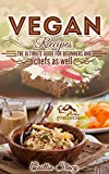 Vegan Cooking: Cook Easy And Healthy Vegan Food at Home With Mouth Watering Vegan Recipes Cookbook